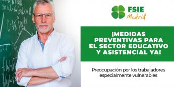 154 fsie madrid insiste en la adopcion de medidas preventivas en el sector educativo y asistencial - FSIE Madrid insiste en la adopción de medidas preventivas en el sector educativo y asistencial