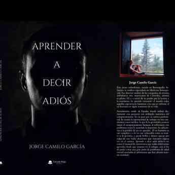 539 jorge camilo garcia publica un libro que ensena el verdadero significado de aprender a decir adios y desprenderse de los apegos - Jorge Camilo García publica un libro que enseña el verdadero significado de aprender a decir adiós y desprenderse de los apegos