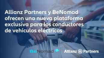 663 allianz partners y benomad ofrecen una nueva plataforma exclusiva para conductores de vehiculos electricos - Allianz Partners y BeNomad ofrecen una nueva plataforma exclusiva para conductores de vehículos eléctricos