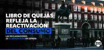 850 libro de quejas refleja la reactivacion del consumo las reclamaciones se cuadruplican en espana - Libro de Quejas refleja la reactivación del consumo: las reclamaciones se cuadruplican en España