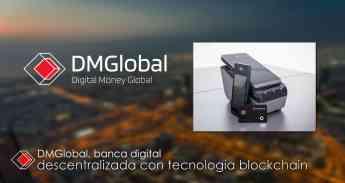 595 dmglobal banca digital descentralizada con tecnologia blockchain - DMGlobal, banca digital descentralizada con tecnología blockchain